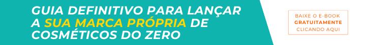 Baixe gratuitamente o Guia definitivo para lançar a sua marca própria de cosméticos do zero